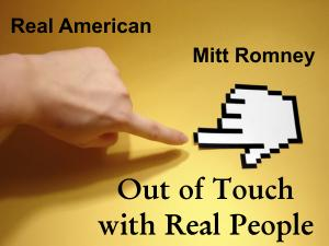 Mitt Romney is Out of Touch